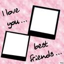 I Love You Best Friends