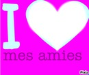 I love mes amies